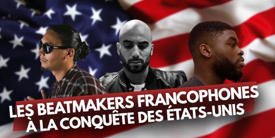 DOSSIER : Les beatmakers francophones à la conquête des États-Unis